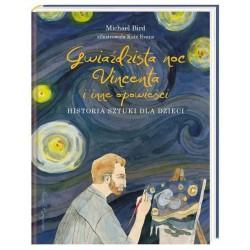 Gwiaździsta noc Vincenta i inne opowieści Historia sztuki dla dzieci
